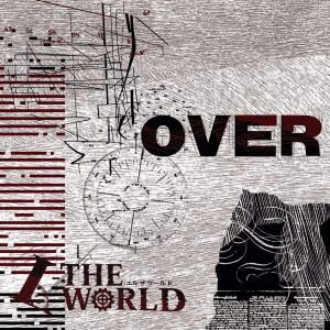 L-THE WORLD - OVER
