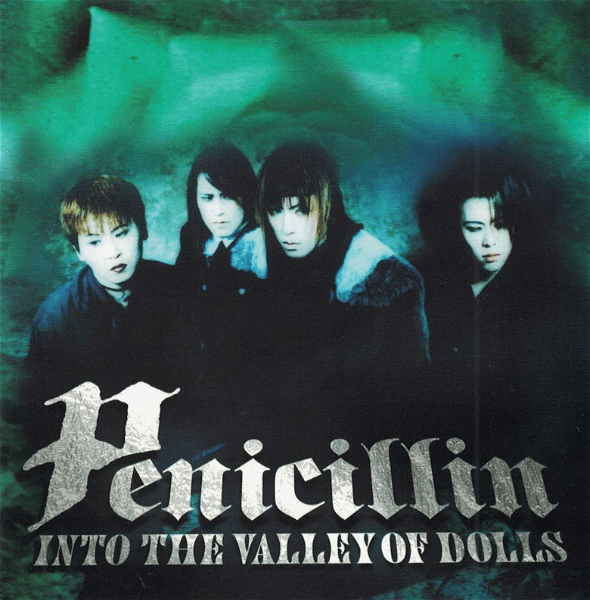 PENICILLIN - INTO THE VALLEY OF DOLLS