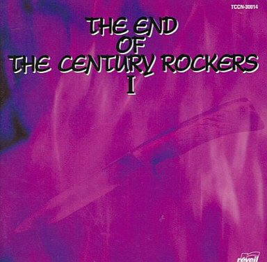 (omnibus) - THE END OF THE CENTURY ROCKERS I