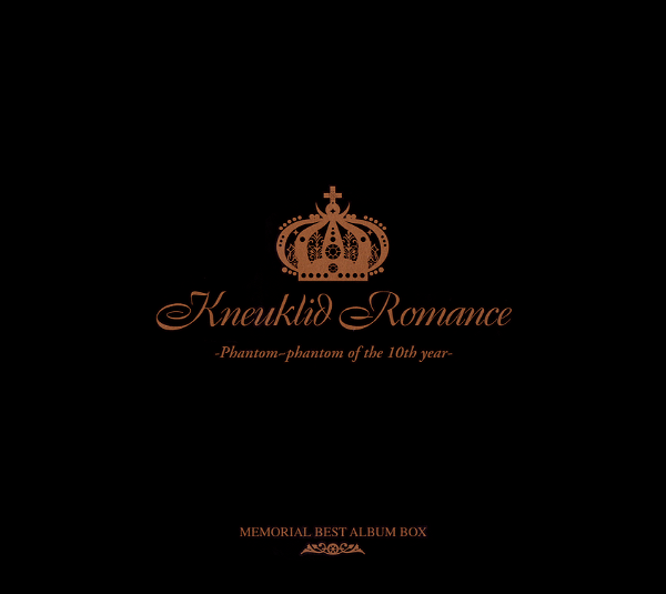 Kneuklid Romance - -Phantom~phantom of the 10th year-