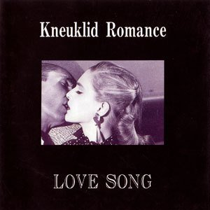 Kneuklid Romance - Love song…