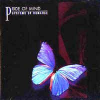 PRIDE OF MIND - SYSTEMS OF ROMANCE