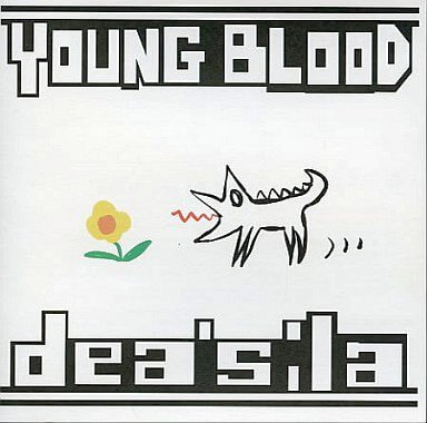 dea's;la - YOUNG BLOOD