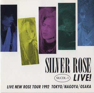 Silver-Rose - LIVE NEW ROSE TOUR 1992