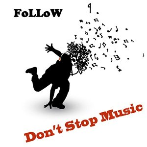 FoLLoW - Don't Stop Music