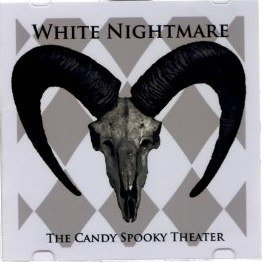 The Candy Spooky Theater - WHITE NIGHTMARE