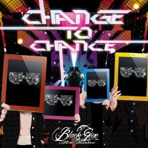 Black Gene For the Next Scene - CHANGE TO CHANCE Shokai Genteiban:Atype
