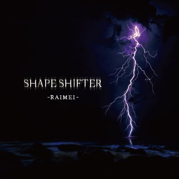 SHAPE SHIFTER - -Raimei-