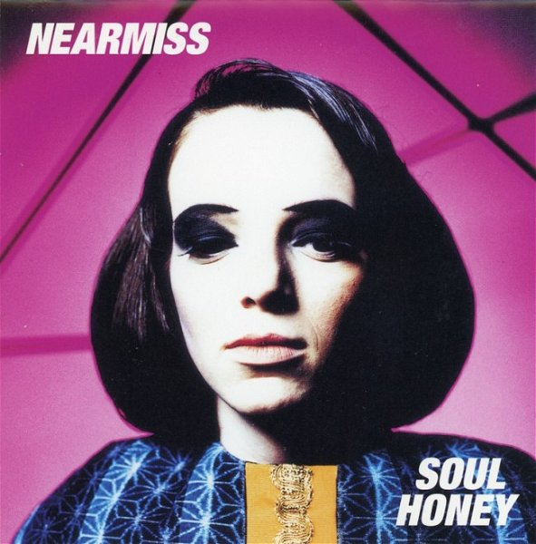 NEARMISS - SOUL HONEY