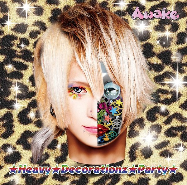 Awake - ★Heavy★Decorationz★Party★ Shokai Genteiban