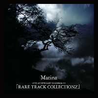 (omnibus) - Matina 20TH ANNIVERSARY MEMORIAL CD 「RARE TRACK COLLECTIONZ」