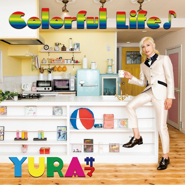 YURA-SAMA - Colorful Life♪