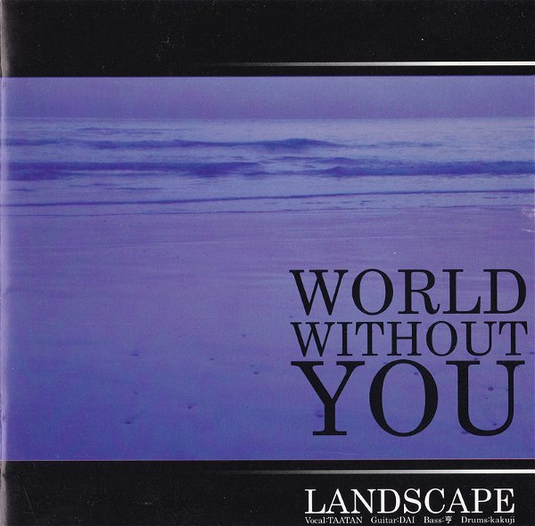 LANDSCAPE - WORLD WITHOUT YOU