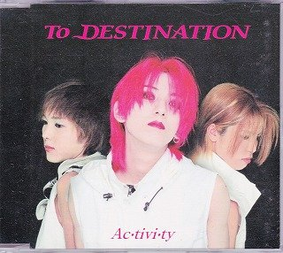 TO DESTINATION - Ac・tivi・ty