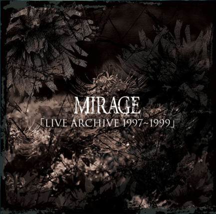 MIRAGE - 「LIVE ARCHIVE 1997~1999」