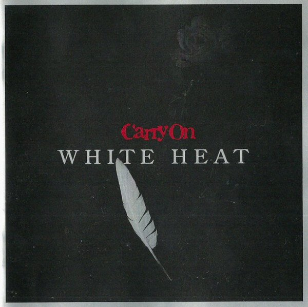 Carry on - WHITE HEAT