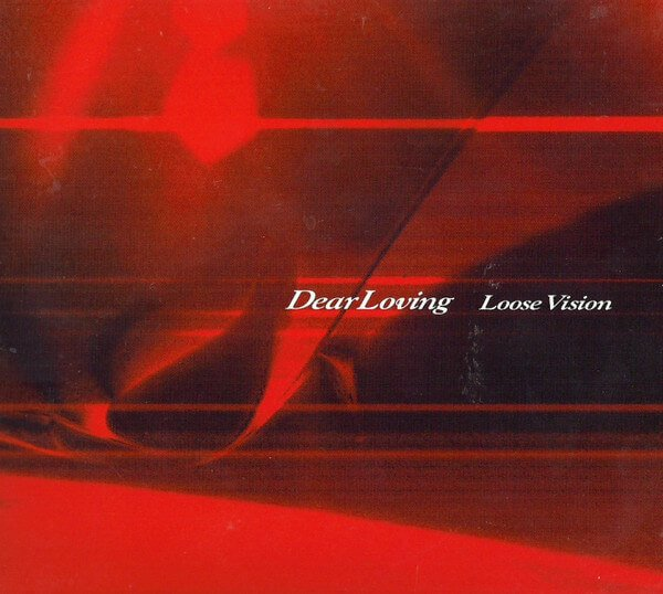 Dear Loving - Loose Vision