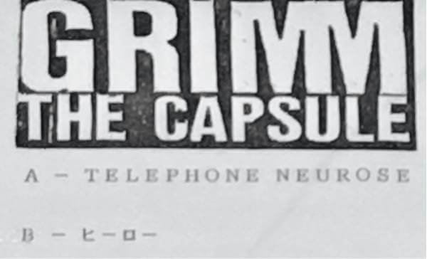 GRIMM THE CAPSULE - TELEPHONE NEUROSE/HERO (※ fake)