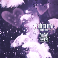 LIN - PERFECT LOVE ~Tribute by Lin~
