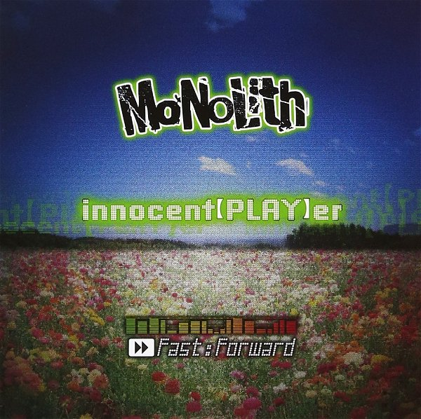 MoNoLith - innocent【PLAY】er ≫≫Fast:Forward