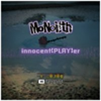 MoNoLith - innocent 【PLAY】 er «« Re: Wind