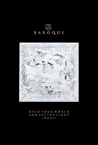 BAROQUE - OPEN YOUR WORLD AND SEE THE LIGHT [Moon]