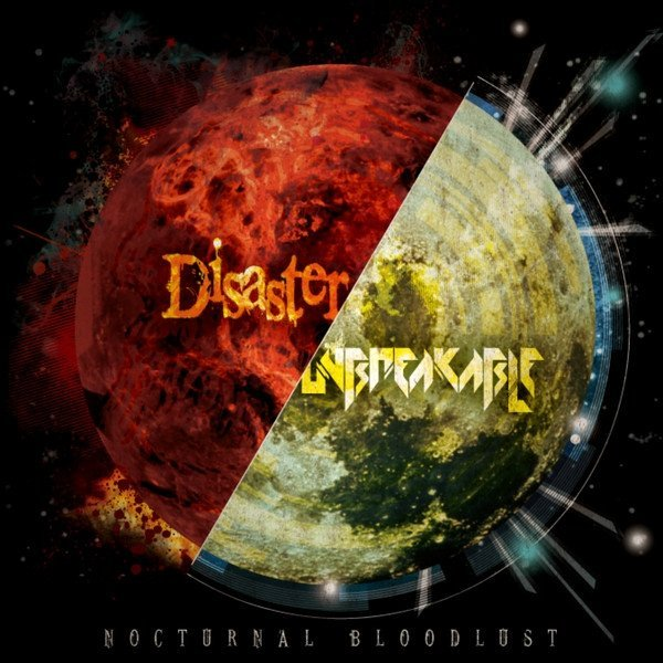 NOCTURNAL BLOODLUST - Disaster / UNBREAKABLE
