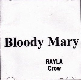 Bloody Mary - RAYLA / Crow